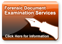 Forensic Document Examination Services - Click Here for Information